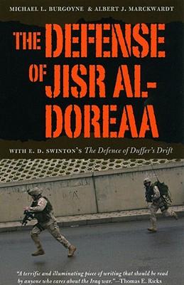 The Defense of Jisr al-Doreaa By Burgoyne, Michael L./ Marckwardt, Albert J./ Nagl, John A. (FRW)