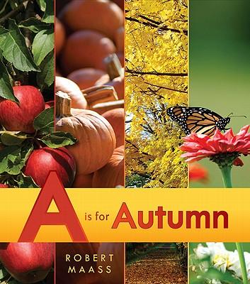 A Is for Autumn By Maass, Robert